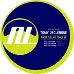 TOMY DECLERQUE - Room Full Of Tools EP (Front Cover)