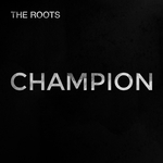 THE ROOTS - Champion (Front Cover)