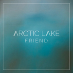 ARCTIC LAKE - Friend (Front Cover)