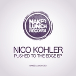 NICO KOHLER - Pushed To The Edge EP (Front Cover)