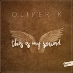 OLIVER K - This Is My Sound (Front Cover)