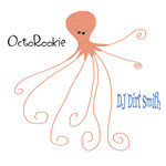 DJ DIRT SMITH - OctoRookie (Front Cover)