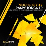 MUCHO STYLEZ - Raspy Tongs EP (Front Cover)