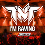 TNT feat POPR3B3L - I'm Raving (Front Cover)