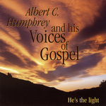 ALBERT C HUMPHREY & HIS VOICES OF GOSPEL - He's The Light (Front Cover)