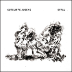 SUTCLIFFE JUGEND - Offal (Front Cover)