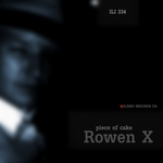 ROWEN X - Piece Of Cake (Front Cover)
