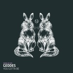 GEDDES - You Gotta Be (Front Cover)