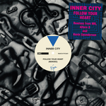 INNER CITY - Follow Your Heart (Remixes) (Front Cover)