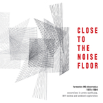 Close To The Noise Floor (Formative UK Electronica 1975-1984)