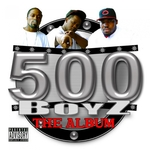 500 BOYZ - 500 Boyz: The Album (Explicit) (Front Cover)