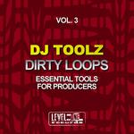 DJ TOOLZ - Dirty Loops Vol 3 (Essential Tools For Producers) (Front Cover)