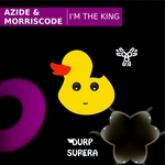 AZIDE & MORRISCODE - I'm The King (Front Cover)