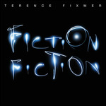 TERENCE FIXMER - Fiction Fiction (Front Cover)