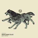 MAYA JANE COLES - Beat Faster (Front Cover)