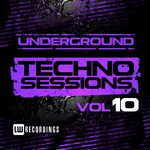 Underground Techno Sessions Vol 10