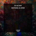 DJ ALTAIR - Nothing Is Over (Front Cover)