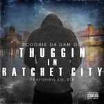 SCOOBIE DA DAM DO - Thuggin In Ratchet City (Front Cover)