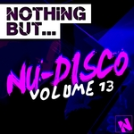 Nothing But... Nu-Disco Vol 13