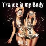 Trance In My Body Vol 3