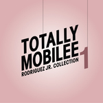 Totally Mobilee - Rodriguez Jr Collection Vol 1