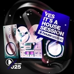 Yes, It's A Housesession Vol 25
