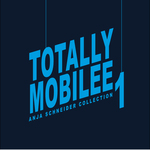 Totally Mobilee - Anja Schneider Collection Vol 1