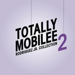 Totally Mobilee (Rodriguez Jr Collection) Vol  2