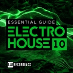 Essential Guide: Electro House Vol 10