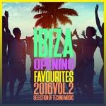 Ibiza Opening Favourites 2016 Vol 2 (Selection Of Techno)