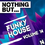 Nothing But... Funky House Vol 14