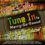 Sly & Robbie Presents: Tune Into Merry Go Round aPull Up Selectora (Remastered)