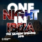 One Night In Ibiza: The Season Opening 2016