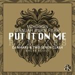 Put It On Me Remixes