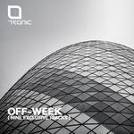 Tronic OFF-WEEK