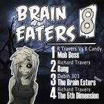 Brain Eaters EP 008