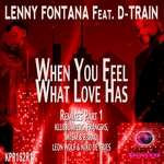 When You Feel What Love Has (Remixes Part 1)