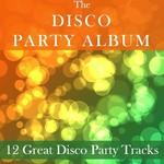 The Disco Party Album/12 Great Disco Party Tracks
