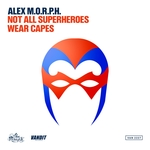 Not All Superheroes Wear Capes (Club Mix)