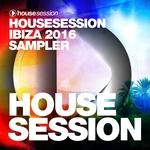 Housesession Ibiza 2016 Sampler