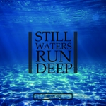 Still Waters Run Deep Vol 1 (Selection Of Super Chilled Vibes)