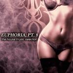 Euphoria Part 8 (The House Music Selection)