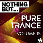 Nothing But... Pure Trance Vol 15