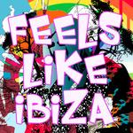 Feels Like Ibiza