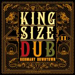 King Size Dub - Reggae Germany Downtown Vol 2