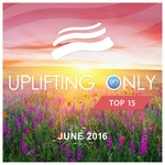 Uplifting Only Top 15/June 2016