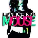 House No Mouse