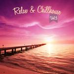 Relax & Chillhouse Vol 3