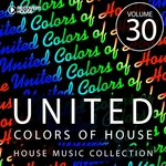 United Colors Of House Vol 30