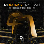 Reworks Part Two